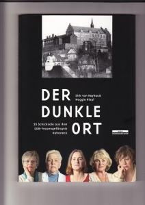 In einem beeindruckenden Bildband und einer gleichnamigen  Ausstellung schildern Frauen von Hoheneck ihr Schicksal - bebra-Verlag, Berlin, 2012