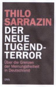 Sarrazins neues Buch: Umstritten als Begründung für neuen Terror gegen  die Meinungsfreiheit?