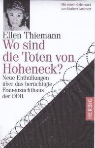 Die Opfer der zweiten Dikatatur: Noch längst nicht alle Fragen beantwortet - z.B. nach den Toten von Hoheneck. Cover: Das letzte Buch von Ellen Thiemann